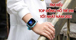 top đồng hồ trẻ em tốt nhất 2021